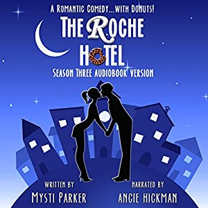 The Roche Hotel: Season Three Hörbuch von Mysti Parker Gesprochen von: Angie Hickman