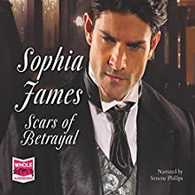 Scars of Betrayal (       UNABRIDGED) by Sophia James Narrated by Simone Philips