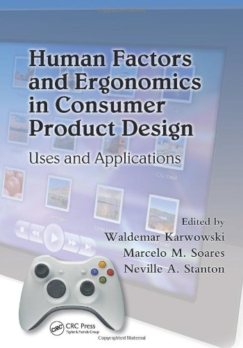 Human Factors And Ergonomics In Consumer Product Design: Uses And Applications (Handbook Of Human Factors In Consumer Product Design)