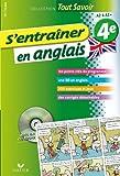 S'entraîner en anglais 4e - Tout savoir: Cahier de révision et d'entraînement