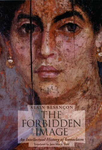 The Forbidden Image: An Intellectual History of Iconoclasm, ALAIN BESANCON