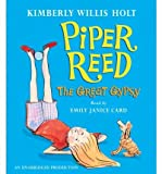 [ Piper Reed, the Great Gypsy (Piper Reed) [ PIPER REED, THE GREAT GYPSY (PIPER REED) ] By Holt, Kimberly Willis ( Author )Aug-26-2008 Compact Disc (0739361856) by Holt, Kimberly Willis
