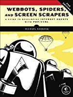 Webbots, Spiders, and Screen Scrapers: A Guide to Developing Internet Agents with PHP/CURL ebook download