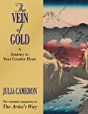 The Vein of Gold: A Journey to Your Creative Heart (0285642049) by Cameron, Julia