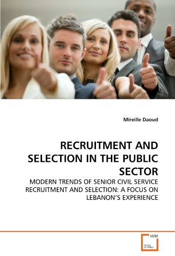 RECRUITMENT AND SELECTION IN THE PUBLIC SECTOR: MODERN TRENDS OF SENIOR CIVIL SERVICE RECRUITMENT AND SELECTION: A FOCUS