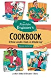 img - for By Jackie Eddy Absolute Beginner's Cookbook, Revised 3rd Edition: Or How Long Do I Cook a 3 Minute Egg? (Rev) book / textbook / text book