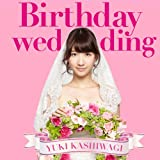 Birthday wedding [初回盤][TYPE-A]