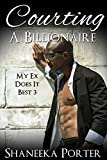 Courting A Billionaire (My Ex Does It Best Book 3)