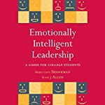 Emotionally Intelligent Leadership: A Guide for College Students | Marcy L. Shankman,Scott J. Allen