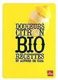 Douceurs citron bio : Recettes et astuces de Cl�a