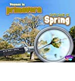 img - for Veamos la Primavera/Let's Look At Spring (Pebble Plus: Investiga Las Estaciones/Investigate the Seasons) (Hardback)(English / Spanish) - Common book / textbook / text book