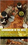 Shamanism in the West: practical guid...