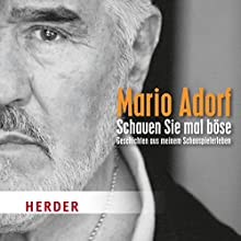 Schauen Sie mal böse Hörbuch von Mario Adorf Gesprochen von: Mario Adorf