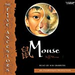 Mouse: The Five Ancestors, Book 6 (       UNABRIDGED) by Jeff Stone Narrated by Kiki Barrera