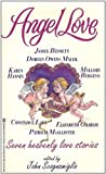Angel Love: Seven Heavenly Love Stories (For all Eternity, The Angel of Kilcallaugh,  Charity's Angel,  Saving Grace, Heaven Knows, Absolute Angels, The Greatest Gift) (0821753754) by Janice Bennett