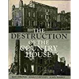 The Destruction of the Country House: 1875-1975by Roy Strong