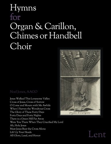 Hymns for Organ & Carillon, Chimes or Handbell Choir: Lent PDF