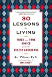 img - for 30 Lessons for Living: Tried and True Advice from the Wisest Americans by Pillemer Ph.D., Karl (2012) Paperback book / textbook / text book