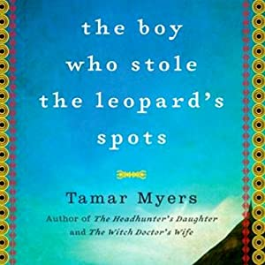 The Boy Who Stole the Leopard's Spots: A Mystery | [Tamar Myers]