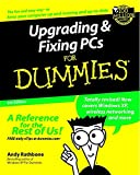 Upgrading and Fixing PCs for Dummies (Upgrading & Fixing Pcs for Dummies) (0764516655) by Rathbone, Andy