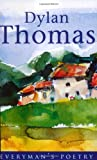 Dylan Thomas: The Last Three Minutes (Everyman Poetry) (046087831X) by Thomas, Dylan