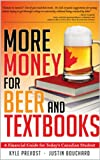 More Money For Beer and Textbooks: A Financial Guide for Today's Canadian Student