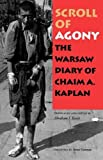 img - for Scroll of Agony: The Warsaw Diary of Chaim A. Kaplan by Chaim Aron Kaplan (1999-07-01) book / textbook / text book