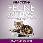 Hacking Feline Asthma: 19 Tactics to Help Your Kitty Catch Their Breath Again | Brady Nelson RRT