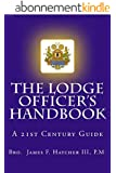 The Lodge Officer's Handbook (Tools for the 21st Century Mason) (English Edition)