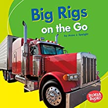 Big Rigs on the Go Audiobook by Anne Spaight Narrated by  Intuitive