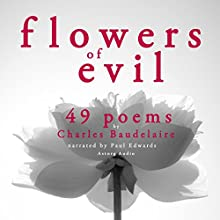 49 Poems from The Flowers of Evil Audiobook by Charles Baudelaire Narrated by Paul Edwards