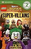 Super-Villains: Lego Dc Universe Super Heroes (Dk Readers. Level 2)