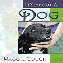 It's About a Dog Audiobook by Maggie Couch Narrated by Wes Super