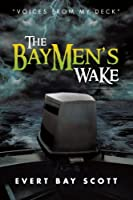The Baymen's Wake: