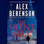 The Silent Man (       UNABRIDGED) by Alex Berenson Narrated by George Guidall