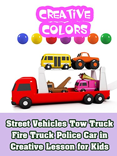 Street Vehicles Tow Truck Fire Truck Police Car in Creative Lesson for Kids on Amazon Prime Video UK