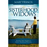 The Sisterhood of Widows: Sixteen True Stories of Grief, Anger and Healingby Mary Francis