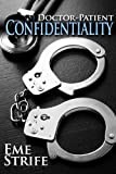 Doctor-Patient Confidentiality: Volume One (The Confidential Series #1) (New Adult Contemporary and Erotic Romance)