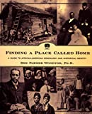 img - for Finding a Place Called Home: A Guide to African-American Genealogy and Historical Identity by Woodtor Ph.D., Dee Parmer(February 9, 1999) Hardcover book / textbook / text book