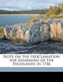 img - for Note on the proclamation for disarming of the Highlands in 1746 book / textbook / text book