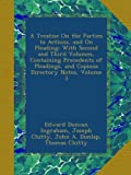 A Treatise On the Parties to Actions, and On Pleading: With Second and Third Volumes, Containing Precedents of Pleadings, and Copious Directory Notes, Volume 3