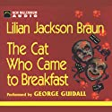 The Cat Who Came to Breakfast Audiobook by Lilian Jackson Braun Narrated by George Guidall