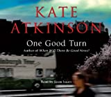 Kate Atkinson One Good Turn: (Jackson Brodie)