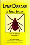 img - for Lyme Disease the Great Imitator: How to Prevent and Cure It book / textbook / text book