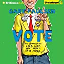 Vote: The Theory, Practice, and Destructive Properties of Politics Audiobook by Gary Paulsen Narrated by Jesse Bernstein