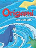 Origami Sea Creatures (0486439712) by Montroll, John