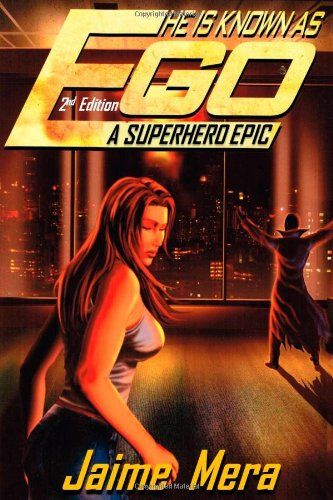 He is Known as Ego, A Superhero Epic 2nd Edition