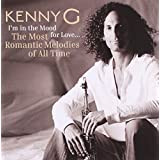 I'm in the Mood For Love...The Most Romantic Melodies of All Time ~ Kenny G