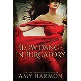 Slow Dance in Purgatory (Purgatory Series Book 1) ~ Amy Harmon