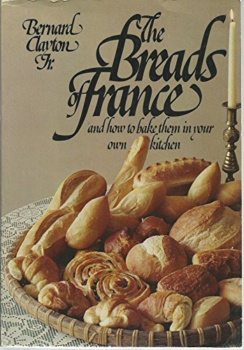 The Breads of France and How to Bake Them in Your Own Kitchen (Bernard Clayton Bread compare prices)